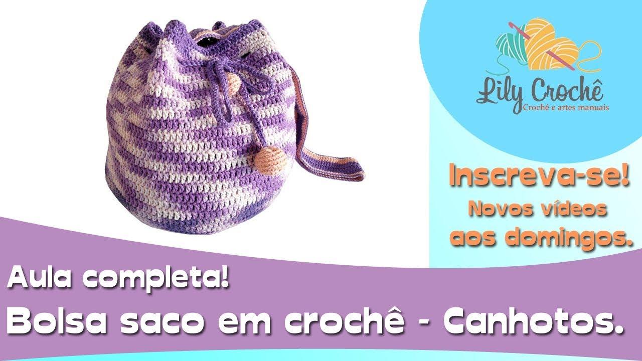25432d7f7 Aula Completa - Bolsa saco em crochê, barbante nº 6 - Versão Canhoto ...