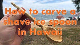 How to Carve a Shave Ice Spoon in Hawaii on the Beach on Vacation