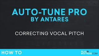 Antares Auto-Tune Pro | Correcting Vocal Pitch Tutorial