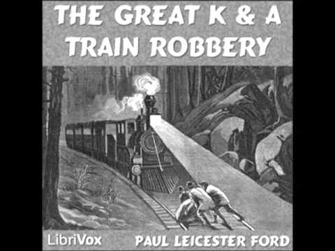 The Great K and A Train Robbery (FULL Audiobook)  - part (1 of 2)