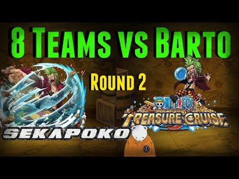 8 Teams vs Raid Bartolomeo Round 2 | One Piece Treasure Cruise