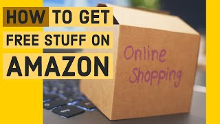 HOW TO GET FREE STUFF OFF AMAZON: No Reviews Necessary
