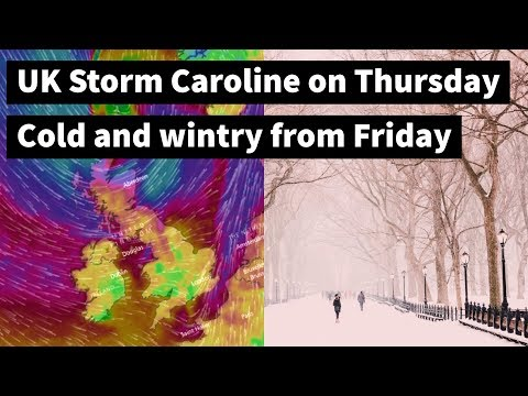 UK Storm Caroline on Thursday then cold and wintry from Friday