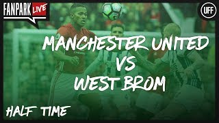 Manchester United 0-0 West Brom - Half Time Phone In - FanPark Live