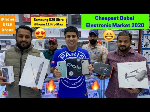 DUBAI 2020 CHEAPEST ELECTRONIC MARKET – Samsung S20 Ultra and iPhone 11 Pro Max !! 🔥🔥🔥