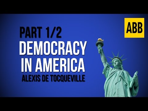 DEMOCRACY IN AMERICA: Alexis de Tocqueville - FULL AudioBook: Volume 1, Part 1/2