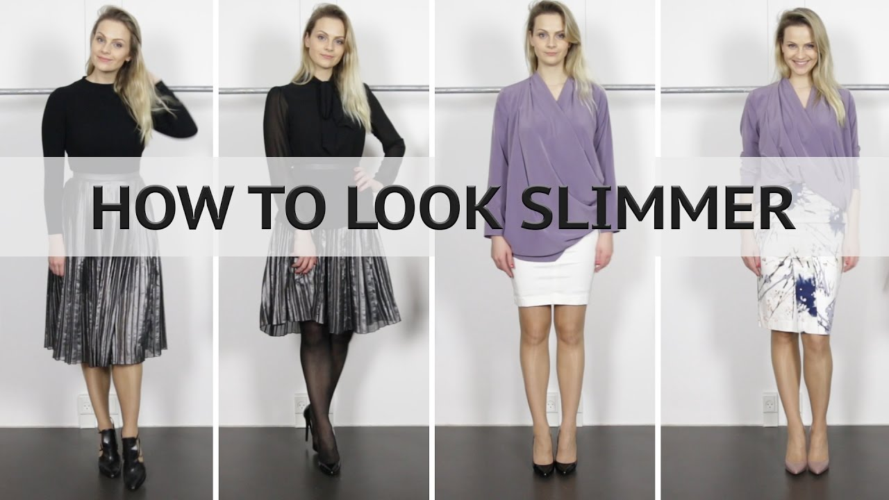 How To Look Slimmer/Thinner/Taller