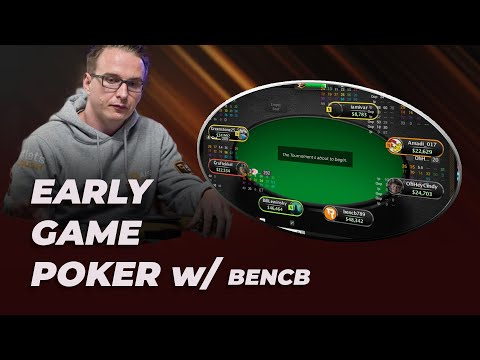 Early Game Poker With Bencb