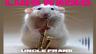 "Luis Radio -  ""Uncle Frank""   (Original Mix)"