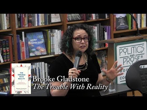 "Brooke Gladstone, ""The Trouble With Reality"" (with Margaret Sullivan)"