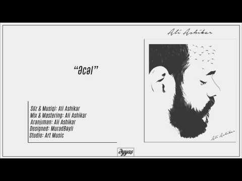 Ali Ashikar - Əcəl #əyyaş
