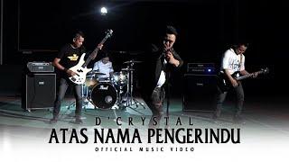 D\x27Crystal - Atas Nama Pengerindu (Official Music Video)