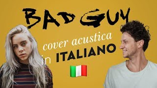 BAD GUY in ITALIANO 🇮🇹 Billie Eilish cover