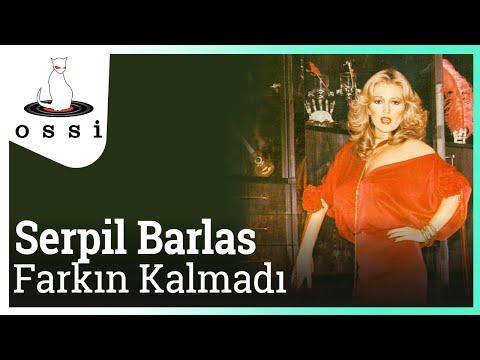 Serpil Barlas -  Farkın Kalmadı