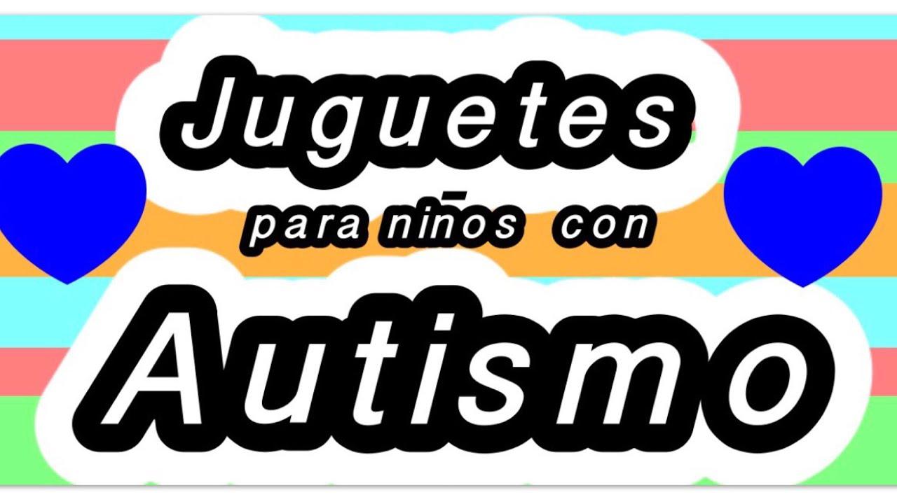 Juguetes Para Ninos Con Autismo Youtube