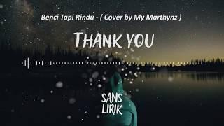 Download Lagu Benci Tapi Rindu - ( Cover by My Marthynz ) [ Reggae ] (LIRIK) mp3