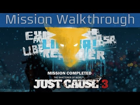Just Cause 3 - The Shatterer Of Worlds Mission Walkthrough [HD 1080P]