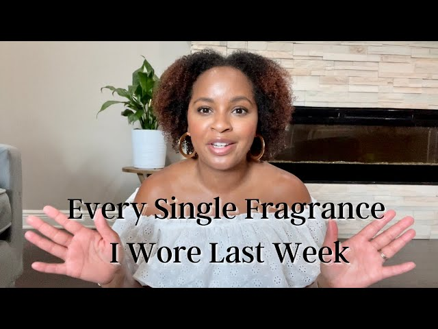 Fragrances I Wore Last Week   Fragrance Rotation   Perfume Collection 2021