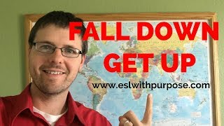 ESL Lesson Online Fall Down and Get Up - Learn English Online Phrasal Verbs
