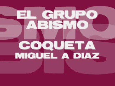 COQUETA - EL GRUPO ABISMO