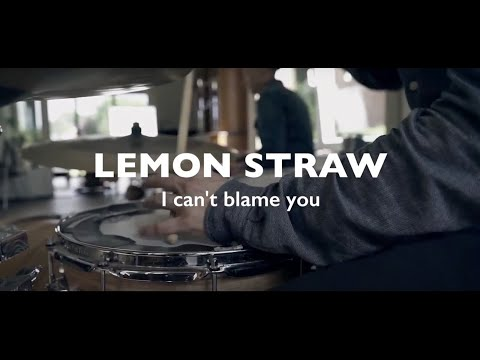 lemon-straw---i-can't-blame-you-(official-vidéo)