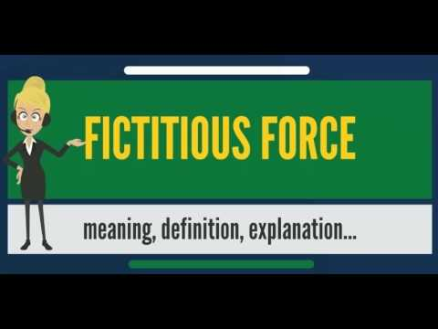 Awesome What Does FICTITIOUS FORCE Mean? FICTITIOUS FORCE Meaning U0026 Definition
