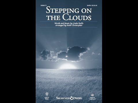 STEPPING ON THE CLOUDS - arr. Keith Christopher