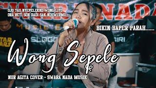 Gambar cover Lagu Melow Bikin Baper ! WONG SEPELE - Ndarboy Genk (cover) NUR AGITA   SWARA NADA Musik (M/V COVER)