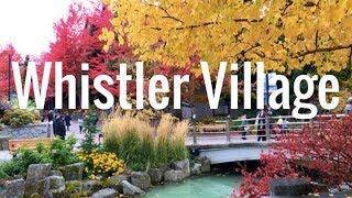 WHISTLER VILLAGE | British Columbia, Canada