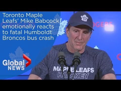 Toronto Maple Leafs' Mike Babcock emotionally reacts to fatal Humboldt Broncos bus crash
