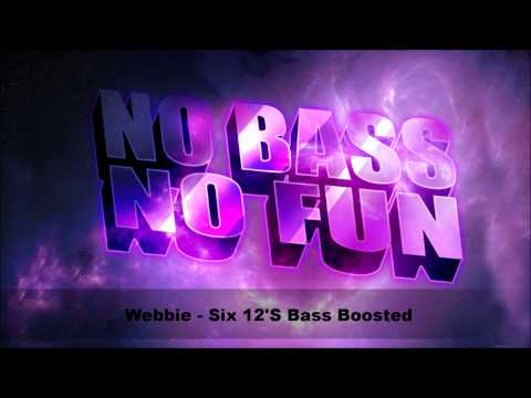 Webbie - Six 12's (Bass Boosted) (HD)