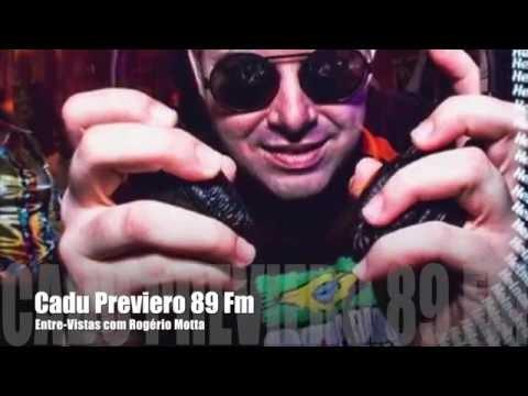 Entre-Vistas Cadu Previero 89 FM Radio Rock do Brasil