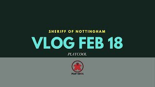 Vlog Febbraio - Sheriff of Nottingham e altro - Playcool