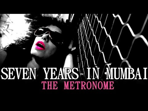 SEVEN YEARS IN MUMBAI / Song Blog Video 05/ The Metronome/Sawan Dutta