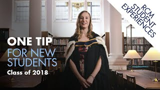 One tip for new students at the Royal College of Music