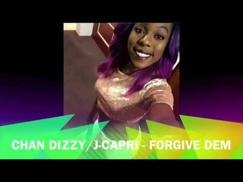 CHAN DIZZY/J-CAPRI -FORGIVE DEM [2015] PANDORA RIDDIM