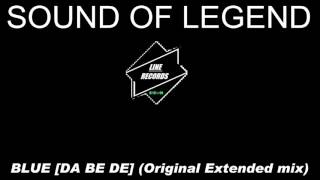 Sound Of Legend - Blue [Da Ba Dee] (Original Extended Mix)