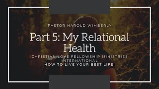 How To Live Your Best Life | Part 5: My Relational Health