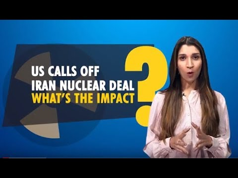 Decoding the global impact of US calling off Iran nuclear deal