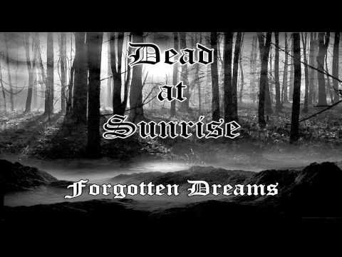 Dead at Sunrise - Forgotten Dreams