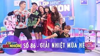 Lớp Học Vui Nhộn 86 | Giải Nhiệt Mùa Hè | Mina & Nhung Gumiho | Fullshow [Game Show]
