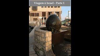 VIAGEM À ISRAEL - PARTE 1