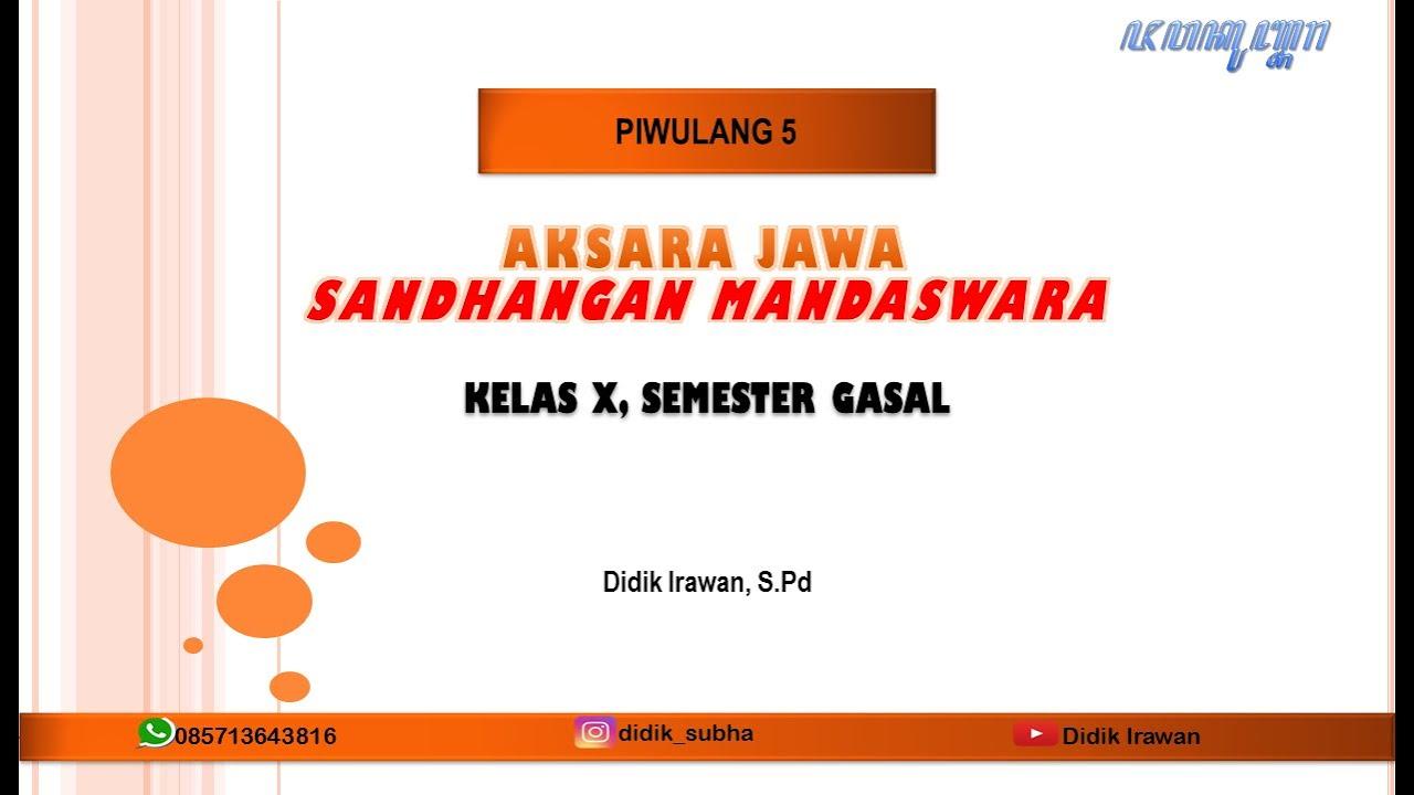 Tulisen 10 tembung nganggo carakan sing ana sandhangan mandaswara. Aksara Mandaswara – SiswaPelajar.com