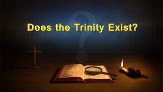 "Almighty God's Word ""Does the Trinity Exist?"""