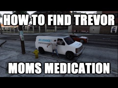 GTA5: How To Find The Van To Get Trevors Moms Medication !!