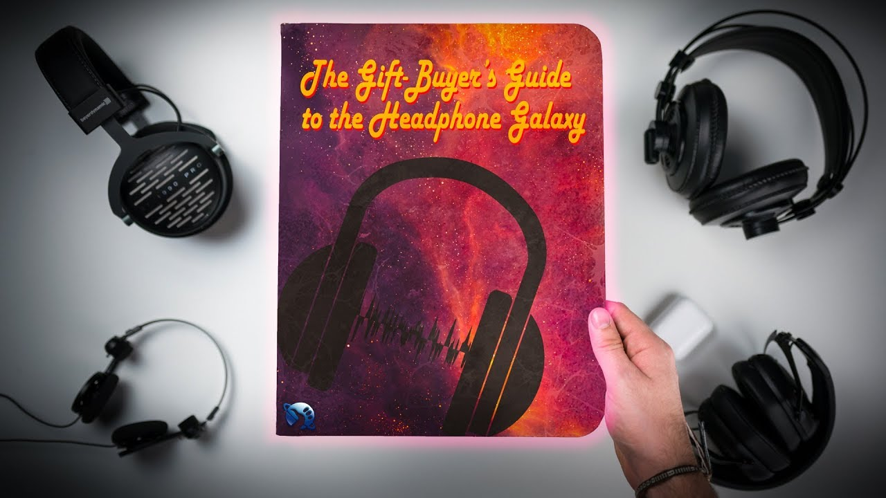 The Gift-Buyer's Guide to the Headphone Galaxy! (Christmas Gifts 2018)