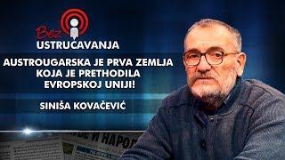 Siniša Kovačević - Austrougarska je prva zemlja koja je prethodila Evropskoj uniji!