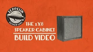 Zeppelin Design Labs 1x8 Speaker Cabinet Build Video