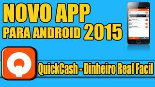 Dinheiro Facil ? Novo APP Android (QuickCash) 2015