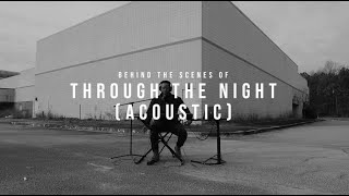Through the Night - Acoustic (Behind the Scenes) | VLOG 095